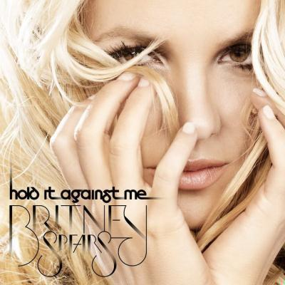 Britney Spears - Hold It Against Me (Remixes) (2011)