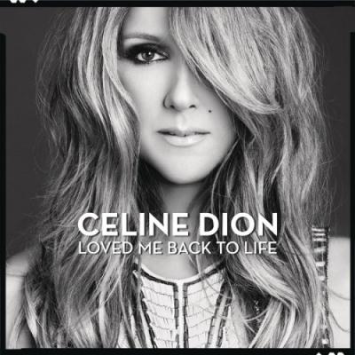 Celine Dion - Loved Me Back to Life (Single) (2013)