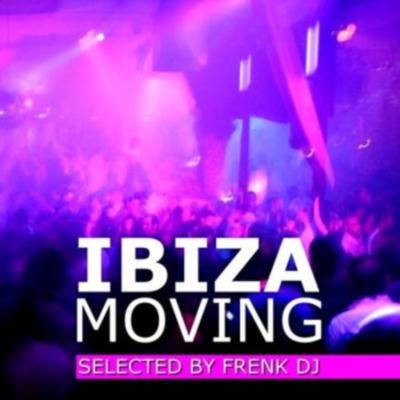 VA - Ibiza Moving (Selected by Frenk DJ) (2011)