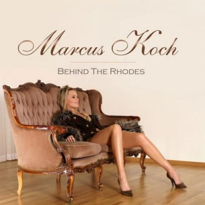 Marcus Koch - Behind The Rhodes (2011)